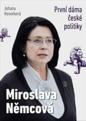 Johana Hovorková: Miroslava Němcová První dáma České politiky