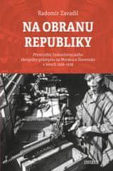 Zavadil Radomír: Na obranu republiky - Přemístění československého zbrojního průmyslu na Moravu a Sl