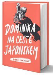 Gawliczková Dominika: Dominika na cestě Japonskem