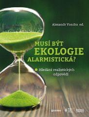 Alexandr Vondra: Musí být ekologie alarmistická? - Hledání realistických odpovědí