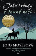 Jojo Moyesová: Jako hvězdy v temné noci