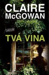 McGowan Claire: Tvá vina