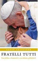 Papež František: Fratelli tutti: Encyklika o bratrství a sociálním přátelství