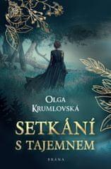 Krumlovská Olga: Setkání s tajemnem