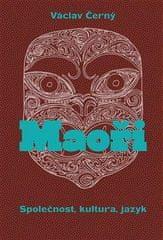 Černý Václav: Maoři - Společnost, kultura, jazyk