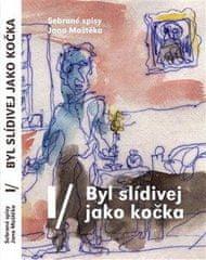 Jan Moštěk: Byl slídivej jako kočka