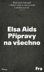 Elsa Aids: Přípravy na všechno