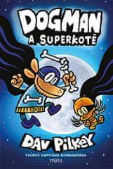 Dav Pilkey: Dogman: Dogman a Superkotě