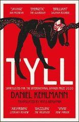 Kehlmann Daniel: Tyll : Shortlisted for the International Booker Prize 2020