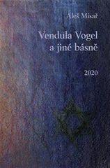 Aleš Misař: Vendula Vogel a jiné básně + CD