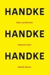 Handke Peter: Nebe nad berlínem / Podzemní blues / Zdeněk Adamec