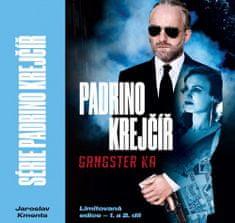 Jaroslav Kmenta: Padrino Krejčíř 1. a 2. díl (Gangster a Žralok)