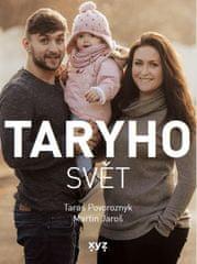 Povoroznyk Taras Tary: Taryho svět