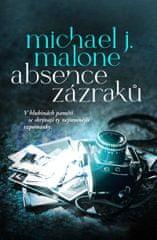 Malone Michael J.: Absence zázraků