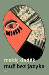 Dadák Matěj: Muž bez jazyka