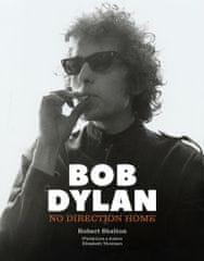 Shelton Robert: Bob Dylan: No Direction Home