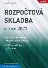 Paroubek Jiří: Rozpočtová skladba v roce 2021