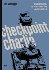 MacGregor Iain: Checkpoint Charlie