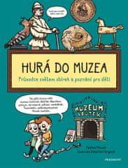 Pitrová Pavlína: Hurá do muzea - Průvodce světem sbírek a poznání pro děti