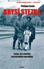 Sands Philippe: Krysí stezka - Láska, lži a zločiny nacistického uprchlíka