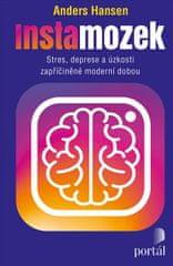 Hansen Anders: Instamozek - Stres, deprese a úzkosti zapříčiněné moderní dobou