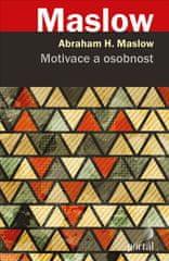 Maslow Abraham H.: Motivace a osobnost