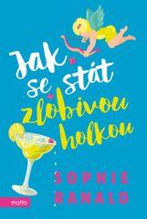 Ranaldová Sophie: Jak se stát zlobivou holkou