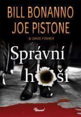 Bonanno Bill, Pistone Joe: Správní hoši