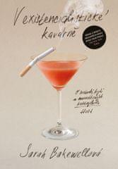 Bakewellová Sarah: V existencialistické kavárně - O svobodě, bytí a meruňkových koktejlech
