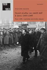 František Hanzlík: Tajné služby na cestě KSČ k moci 1945–1948 - Únor 1948 - výsledek nerovného zápasu