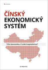 Jan Bejkovský: Čínský ekonomický systém - Tržní ekonomika, či státní kapitalismus?