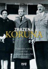 Morton Andrew: Zrazená koruna - Královská rodina, nacisté a největší kamufláž v historii