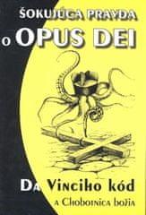 Šokujúca pravda o OPUS DEI - Da Vinciho kód a chobotnica božia