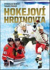Stanislav Benčat: Hokejoví hrdinovia