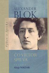 Alexander Blok: Čo vietor spieva - Výber z lyriky