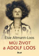 Altmann-Loos Elsie: Můj život a Adolf Loos