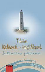 Táňa Keleová-Vasilková: Julinčina pekárna