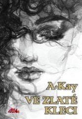 Kay A.: Ve zlaté kleci