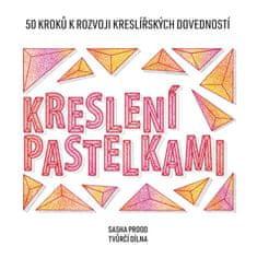 Prood Sasha: Kreslení pastelkami - 50 kroků k rozvoji kreslířských dovedností