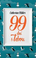 Miller Catherine: 99 dní s Tebou