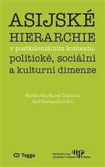 Knotková-Čapková Blanka: Asijské hierarchie v postkoloniálním kontextu: politické, sociální a kultur