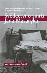 """Jandečková Václava: Svědectví o smrti Jana Masaryka - Nová odhalení odkrývají pochybná """"fakta"""" a ods"""