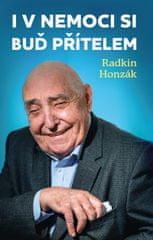 Honzák Radkin: I v nemoci si buď přítelem