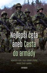 Soukup Václav: Nejlepší četa aneb Cesta do armády