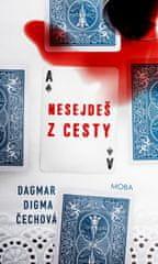 Čechová Dagmar Digma: Nesejdeš z cesty