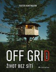 Huntington Foster: Off Grid Life - Život bez sítí