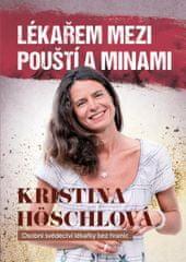 Höschlová Kristina: Lékařem mezi pouští a minami