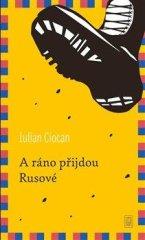 Ciocan Iulian: A ráno přijdou Rusové