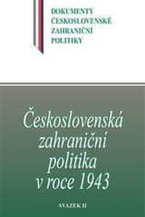 Kuklík Jan, Němeček Jan,: Československá zahraniční politika v roce 1943 - svazek II.