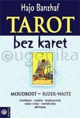Banzhaf Hajo: Tarot bez karet - Moudrost Rider-Waite